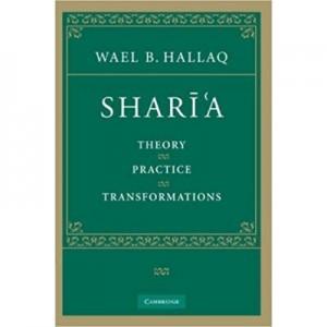 Shari'a: Theory, Practice, Transformations - Wael B. Hallaq