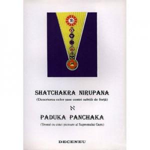 Shatchakra Nirupana. Paduka Panchaka. Descrierea celor sase centri subtili de forta. Tronul cu cinci picioare al Supremului Guru