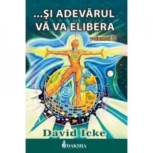 ... Si adevarul va va elibera volumul 2 - David Icke
