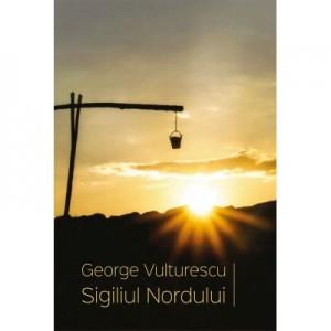 Sigiliul Nordului - George Vulturescu