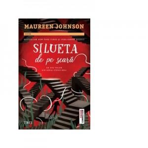Silueta de pe scara - Maureen Johnson