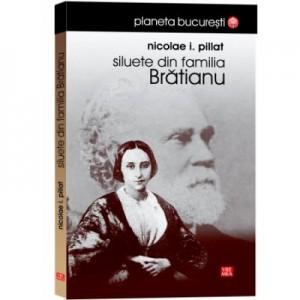 Siluete din familia Bratianu - Nicolae Pillat