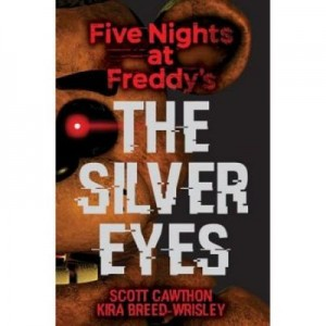 Five Nights at Freddy's: The Silver Eyes, Kira Breed-Wrisley (Author)