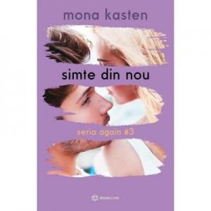 Simte din nou. Seria Again Vol. 3 - Mona Kasten