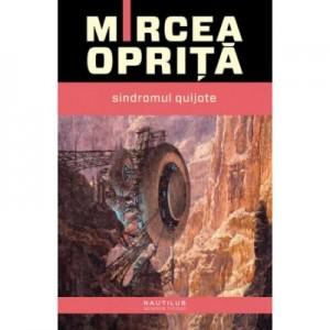 Sindromul Quijote (paperback) - Mircea Oprita