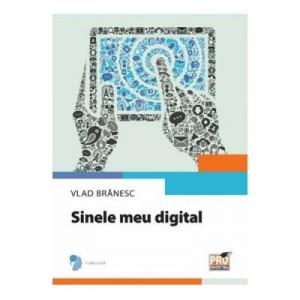 Sinele meu digital - Vlad Branesc