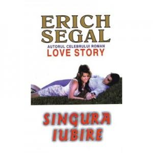 Singura iubire - Erich Segal