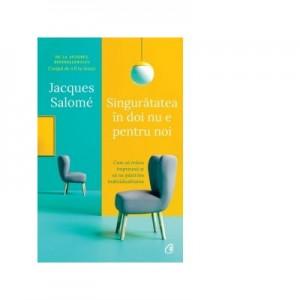 Singuratatea in doi nu e pentru noi (editia a doua) - Jacques Salome