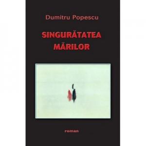 Singuratatea marilor - Dumitru Popescu