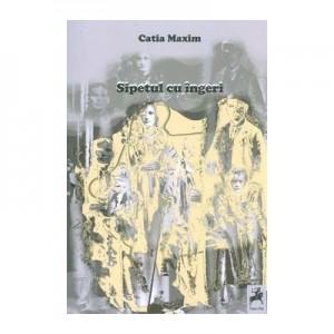 Sipetul cu ingeri - Catia Maxim