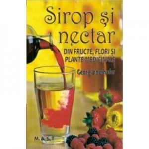 Sirop si nectar din fructe, flori si plante medicinale - Georg Innerhofer