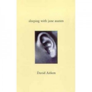 Sleeping with Jane Austen - David Aitken