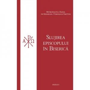 Slujirea episcopului in Biserica - Mitropolit Daniil de Kesariani, Vyronas si Ymittos
