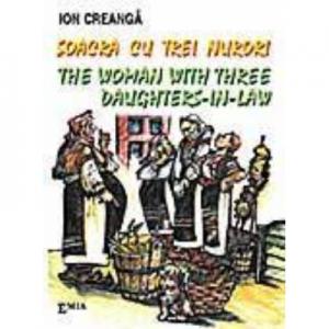 Soacra cu trei nurori. The woman with three daughters in law - Ion Creanga