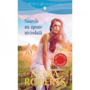 Soarele nu apune niciodata - Nora Roberts