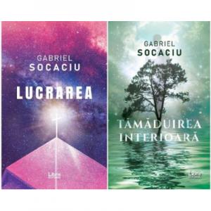 Pachet Tamaduirea interioara si Lucrarea, autor Gabriel Socaciu