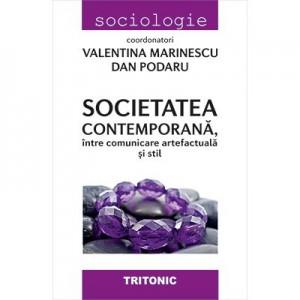 Societatea contemporana - intre comunicare artefactuala si stil - Valentina Marinescu, Dan Podaru