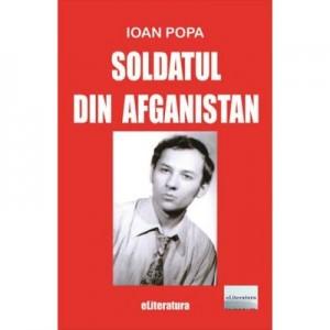 Soldatul din Afganistan - Ioan Popa