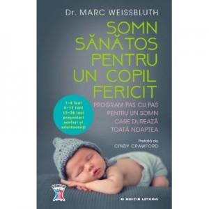 Somn sanatos pentru un copil fericit. Program pas cu pas pentru un somn care dureaza toata noaptea - Dr. Marc Weissbluth