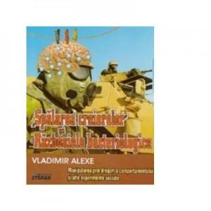 Spalarea creierelor si Razboaiele bacteriologice - Vladimir Alexe