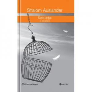 Speranta, O tragedie - Shalom Auslander