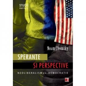 Sperante si perspective. Neoliberalism vs. democratie - Noam Chomsky
