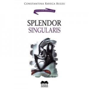 Splendor singularis – Constantina Raveca Buleu