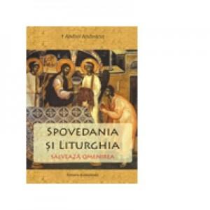 Spovedania si Liturghia salveaza omenirea - IPS Arhiepiscop si Mitropolit Andrei Andreicut