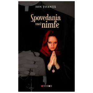 Spovedania unei nimfe - Ion Toanta