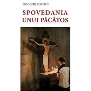 Spovedania unui pacatos- episcop Porfirie Uspenski