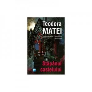 Stapanul castelului - Teodora Matei