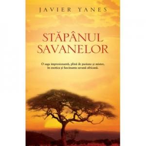 Stapanul savanelor - Javier Yanez