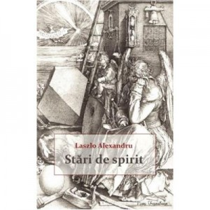 Stari de spirit - Laszlo Alexandru