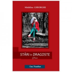Stari in dragoste - Madalina Gheorghe