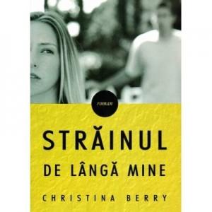 Strainul de langa mine - Christina Berry