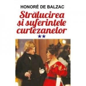 Stralucirea si suferintele curtezanelor. Volumul 2 - Honore de Balzac