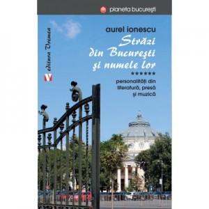 Strazi din Bucuresti si numele lor. Personalitati din literatura, presa si muzica - Aurel Ionescu