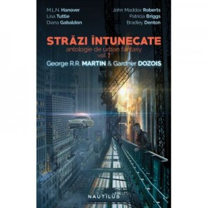Strazi intunecate (antologie de urban fantasy, volumul 2) - Gardner Dozois