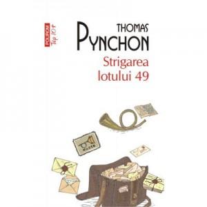 Strigarea lotului 49 - Thomas Pynchon. Traducere de Geta Dumitriu