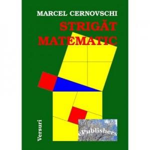Strigat matematic - Marcel Cernovschi