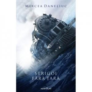 Strigoi fara tara - Mircea Daneliuc