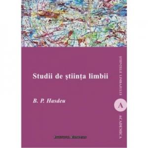 Studii de stiinta limbii - Bogdan Petriceicu Hasdeu