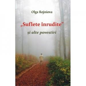 Suflete inrudite si alte povestiri - Olga Rojniova