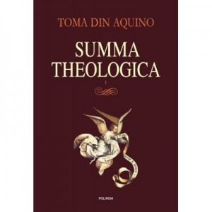 Summa theologica, volumul I - Toma de Aquino