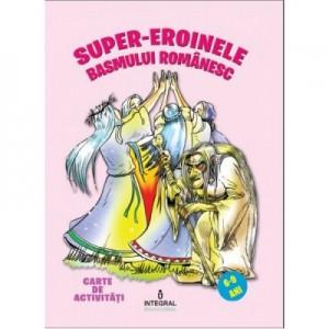 Super-eroinele basmului romanesc - Costel Postolache