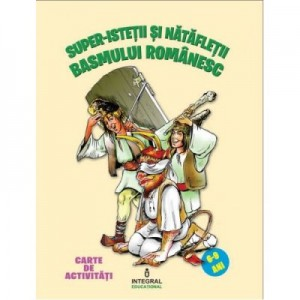 Super-istetii si natafletii basmului romanesc - Costel Postolache