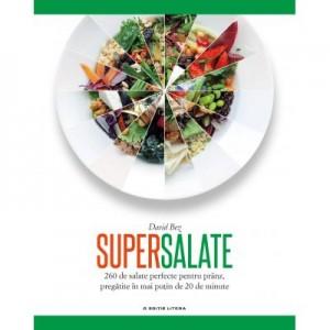 Supersalate. 260 de salate perfecte pentru pranz, pregatite in mai putin de 20 de minute - David Bez