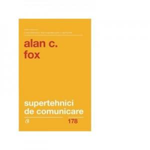 Supertehnici de comunicare. Editia II - Alan J. Fox