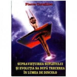 Supravietuirea sufletului si evolutia sa dupa trecerea in lumea de dincolo - Pierre Cornillier