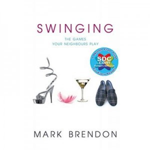Swinging. The Games Your Neighbours Play - Mark Brendon